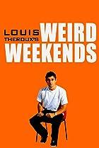 Louis Theroux's Weird Weekends