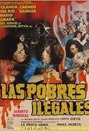 Las pobres ilegales Poster