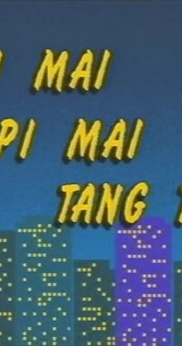 Pi Mai Pi Mai Tang Tu Tv Series 1990 2000 Full Cast Crew Imdb