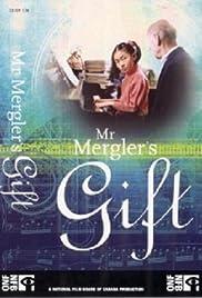 Mr. Mergler's Gift Poster