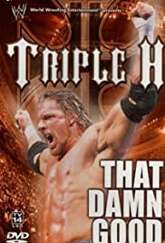 WWE: Triple H - That Damn Good Poster
