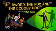 The Sword, the Fox and the Scooby-Doo!