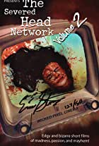 The Severed Head Network Volume 2