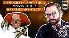 Democrat Clown Show quiere ejecutar el sistema de atención médica