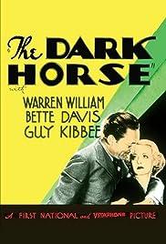 The Dark Horse(1932) Poster - Movie Forum, Cast, Reviews