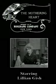 The Mothering Heart (1913) Poster - Movie Forum, Cast, Reviews