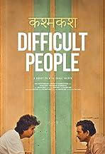 Difficult People (Kashmakash)
