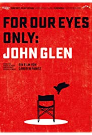 For Our Eyes Only: John Glen