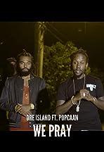 Dre Island: We Pray Feat. Popcaan