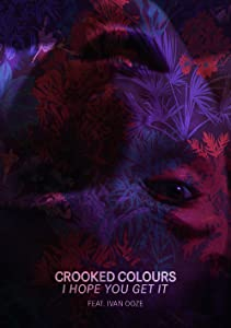 New movies 2018 hollywood download Crooked Colours: I Hope You Get It by none [480x854]