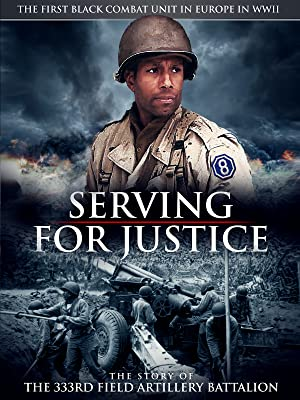 Serving for Justice: The Story of the 333rd Field Artillery Battalion (2020)