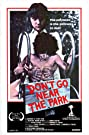 Don't Go Near the Park (1979) Poster