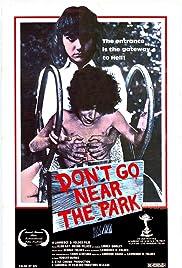 Don't Go Near the Park(1979) Poster - Movie Forum, Cast, Reviews