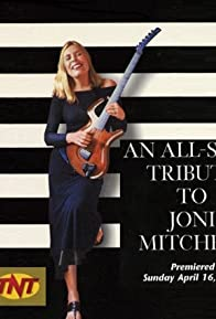 Primary photo for An All-Star Tribute to Joni Mitchell