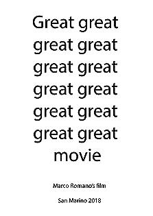 Great great great great great great great great great great great great movie (2018)