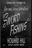 Sword Fishing