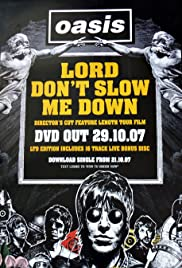 Lord Don't Slow Me Down(2007) Poster - Movie Forum, Cast, Reviews