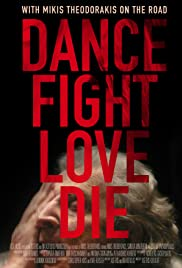 Dance Fight Love Die: With Mikis On the Road Poster