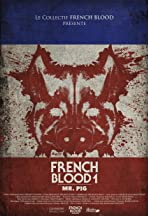 French Blood: Mr. Pig