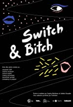 Switch & Bitch