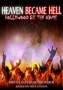 Heaven Became Hell: Hollywood Be Thy Name 720p torrent