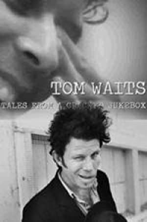 Where to stream Tom Waits: Tales from a Cracked Jukebox