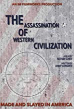 The Assassination of Western Civilization