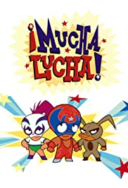 ¡Mucha Lucha! Poster - TV Show Forum, Cast, Reviews