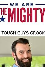 Tough Guys Groom