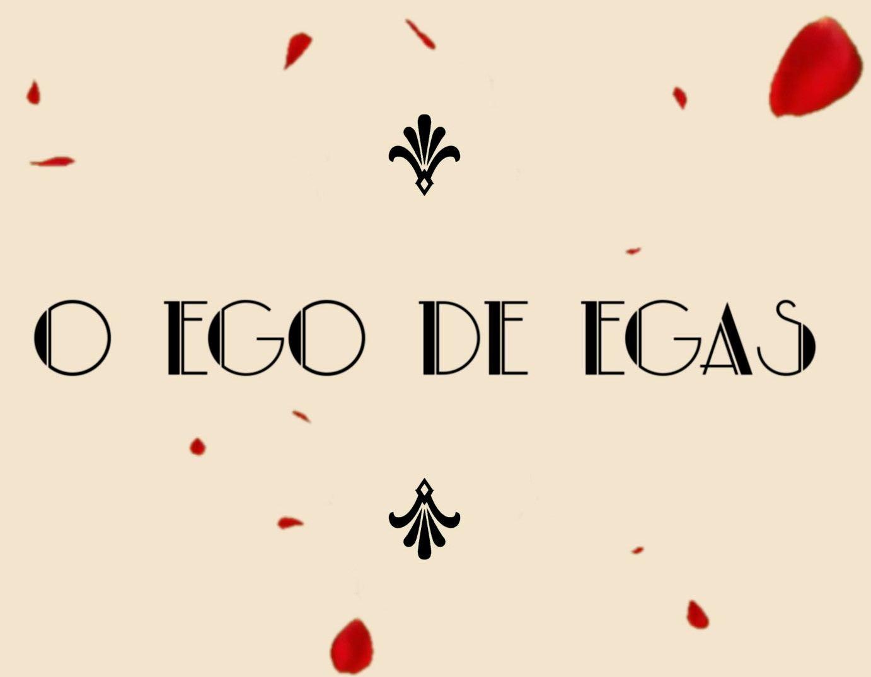 O Ego de Egas (2020)