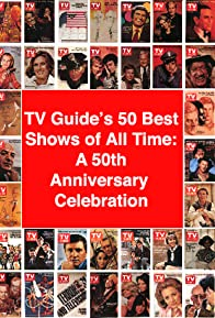 Primary photo for TV Guide's 50 Best Shows of All Time: A 50th Anniversary Celebration