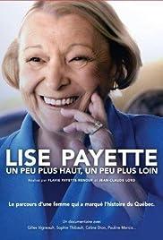 Lise Payette: un peu plus haut, un peu plus loin Poster