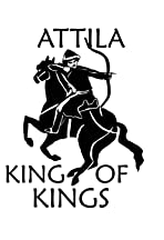 Attila - King of kings