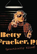 Betty Fracker (Practically Blind) P.I.