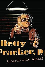 Betty Fracker (Practically Blind) P.I. Poster