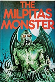 The Milpitas Monster(1976) Poster - Movie Forum, Cast, Reviews
