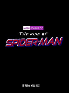 The Rise of Spider-Man (Video)