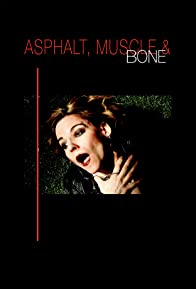 Primary photo for Asphalt, Muscle & Bone