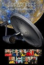 Break Free: A Star Trek Fan Production