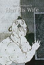 Hen, His Wife