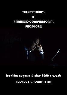 Theoretically, a paranoid conspiratorial phone call (2020)