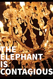The Elephant Is Contagious Poster