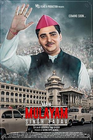 Main Mulayam Singh Yadav movie, song and  lyrics