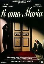 I Love You, Maria