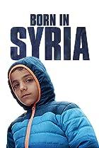 Born in Syria (2016) Poster