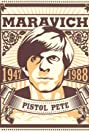Pistol Pete: The Life and Times of Pete Maravich