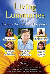 Primary photo for Living Luminaries: On the Serious Business of Happiness