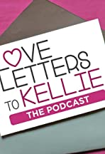 Love Letters to Kellie: The Podcast