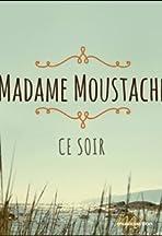 Madame Moustache: Ce Soir
