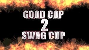 Good Cop, Swag Cop 2